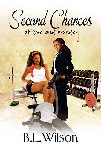Book: Second Chances - ...at love or murder? by B.L. Wilson