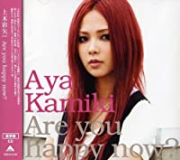 Are You Happy Now? by Aya Kamiki (2008-09-10)