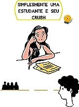 Simplesmente uma estudante e seu crush