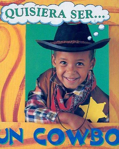 Quisiera Ser...UN Cowboy/I Wish I Were a Cowboy