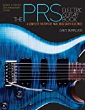 The PRS Electric Guitar Book: A Complete History of Paul Reed Smith Electrics (LIVRE SUR LA MU)