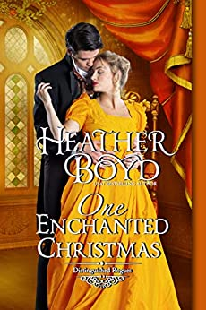 One Enchanted Christmas (Distinguished Rogues Book 13) by [Heather Boyd]