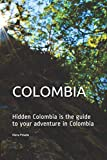 COLOMBIA: Hidden Colombia is the guide to your adventure in Colombia...