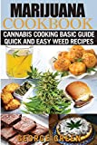 Cooking with Marijuana: Quick and Easy Cannabis Recipes