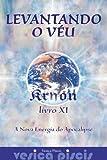 Levantando o Véu, A Nova Energia do Apocalipse (Kryon Livro 11)