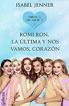 Romi Ron, la última y nos vamos, corazón, SM Ebrias de amor 02 – Isabel Jenner (Rom)  51PQOJIZh9L._SY346_