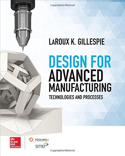 Download Design for Advanced Manufacturing: Technologies and Processes 1259587452
