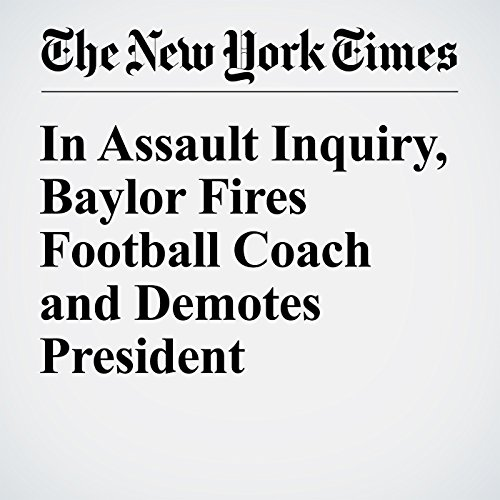 In Assault Inquiry, Baylor Fires Football Coach and Demotes President audiobook cover art