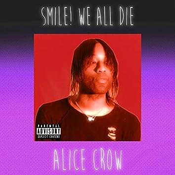 Smile ! We All Die