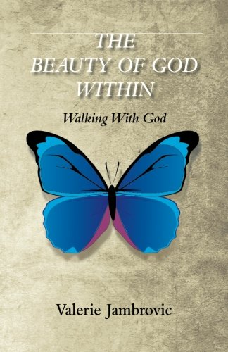 Download Ebook The Beauty Of God Within: Walking With God