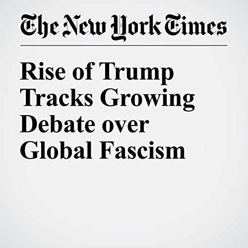 Rise of Trump Tracks Growing Debate over Global Fascism cover art