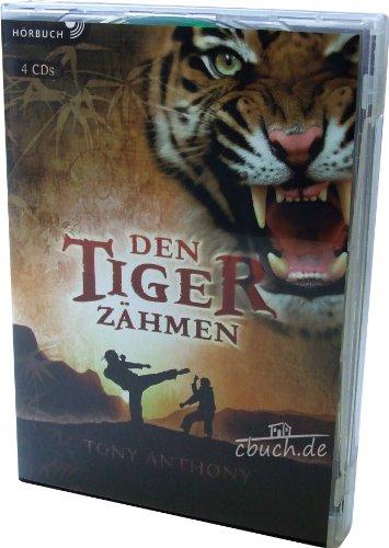Den Tiger zähmen: Eine wahre Geschichte