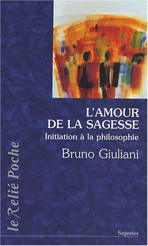 L'amour de la sagesse : Initiation à la philosophie