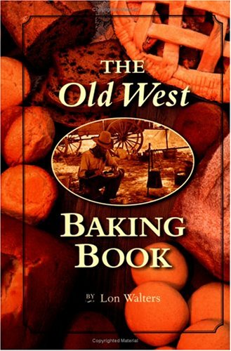 Old West Baking Book (Cookbooks and Restaurant Guides)
