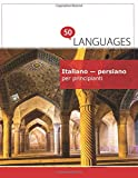 Italiano - persiano per principianti: Un Libro In Due Lingue