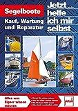 Segelboote: Kauf, Wartung und Reparatur - Dennis Watts