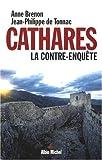 Cathares - La contre-enquête - Albin Michel - 30/04/2008