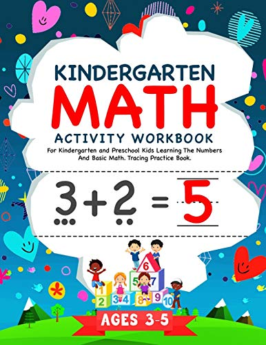 Compare Textbook Prices for Kindergarten Math Activity Workbook: For Kindergarten and Preschool Kids Learning The Numbers And Basic Math. Tracing Practice Book. | Ages 3-5 Kindergarten Math Workbook  ISBN 9798673344200 by McMath, George