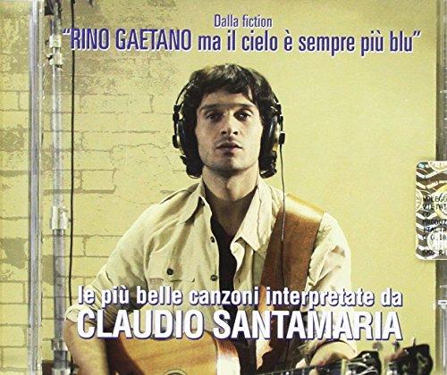 Rino Gaetano Ma Il Cielo E Sempre Piu Blu Le Piu' Belle Canzoni Interpretate Da Claudio Santamaria