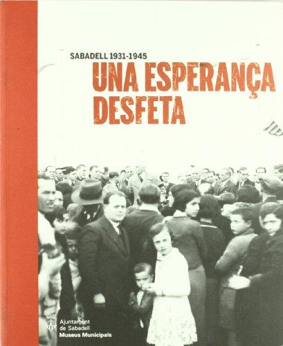 Una esperança desfeta. Sabadell 1931-1945