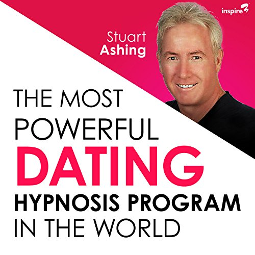 The Most Powerful Dating Hypnosis Program in the World audiobook cover art