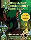 Printable Code Breaker Puzzles (Dr Jekyll and Mr Hyde's Secret Code Book): Help Dr Jekyll find the antidote. Using the map supplied solve the cryptic ... numerous obstacles, and find the antidote