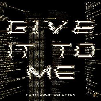 Give It To Me (feat. Julia Schutten)
