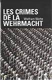 Les crimes de la Wehrmacht. - 01/01/2009