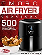 Omorc Air Fryer Cookbook: 500 Air Frying recipes For Quick and Easy Meals For Everyone (Air Fryer Recipes)