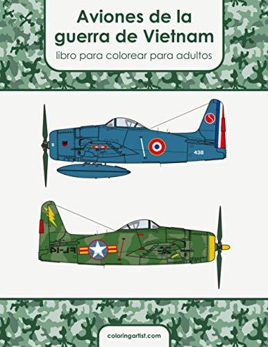 Aviones de la guerra de Vietnam libro para colorear para adultos
