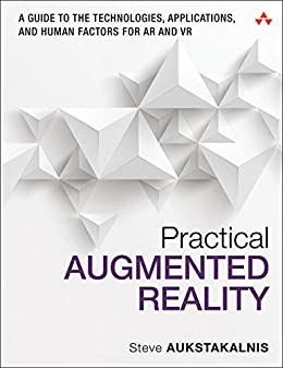[Steve Aukstakalnis]のPractical Augmented Reality: A Guide to the Technologies, Applications, and Human Factors for AR and VR (Usability) (English Edition)