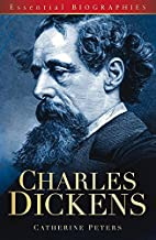 Charles Dickens (Essential Biographies) by Catherine Peters (2009-07-20)