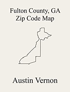 Fulton County, Georgia Zip Code Map: Includes East Point, Palmetto, Atlanta, Fairburn-Union City, College Park, and Roswell-Alpharetta
