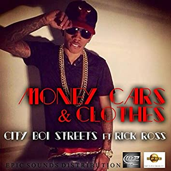Money, Cars, and Clothes