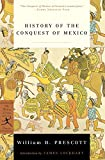History of the Conquest of Mexico (Modern Library Classics)