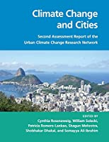 Climate Change and Cities: Second Assessment Report of the Urban Climate Change Research Network