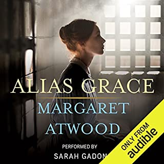 Alias Grace                   By:                                                                                                                                 Margaret Atwood                               Narrated by:                                                                                                                                 Margaret Atwood,                                                                                        Sarah Gadon                      Length: 15 hrs and 57 mins     2,241 ratings     Overall 4.4