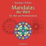 Mandalas der Welt: Ein Mal- und Meditationsbuch