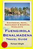 Fuengirola & Benalmadena Travel Guide: Sightseeing, Hotel, Restaurant & Shopping Highlights [Idioma Inglés]