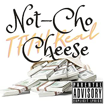 Not-Cho Cheese