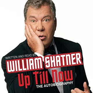 Up Till Now                   By:                                                                                                                                 William Shatner                               Narrated by:                                                                                                                                 William Shatner                      Length: 6 hrs and 8 mins     91 ratings     Overall 4.3
