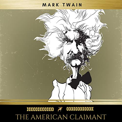 The American Claimant                   By:                                                                                                                                 Mark Twain                               Narrated by:                                                                                                                                 James Hamill                      Length: 6 hrs and 37 mins     Not rated yet     Overall 0.0