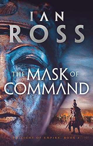 Ross, I: Mask of Command (Twilight of Empire, Band 4)