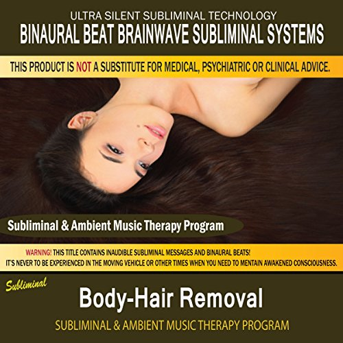 Body-Hair Removal - Subliminal & Ambient Music Therapy 10