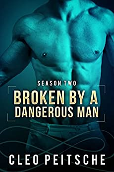 Broken by a Dangerous Man by [Cleo Peitsche]