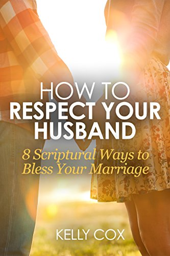 Respecting your husband marriage How to