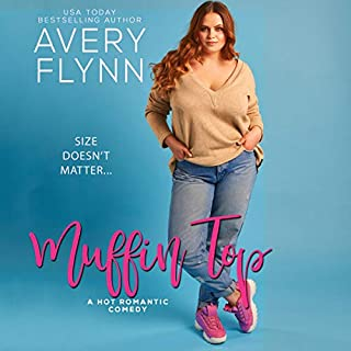 Muffin Top     The Hartigans, Book 2              Written by:                                                                                                                                 Avery Flynn                               Narrated by:                                                                                                                                 Brian Pallino,                                                                                        Savannah Peachwood                      Length: 8 hrs and 57 mins     5 ratings     Overall 4.6