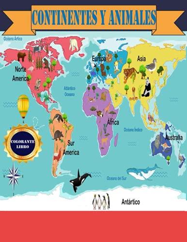 CONTINENTES Y ANIMALES COLOREAR LIBRO: colorear de animales para niños pequeños Mi primer libro grande de coloración educativa fácil para niños y ... años) Para Discovery Kids Acuarelas