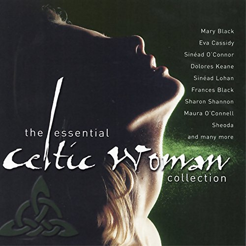 The Essential Celtic Woman Collection by Various Artists