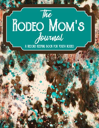 Compare Textbook Prices for The Rodeo Mom's Journal: The Ultimate Journal, Planner and Record Book for Youth Rodeo  ISBN 9798452902874 by CREEK PUBLISHING, INDIAN